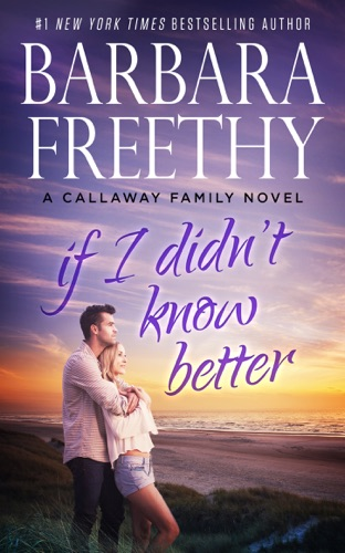 Barbara Freethy - If I Didn't Know Better