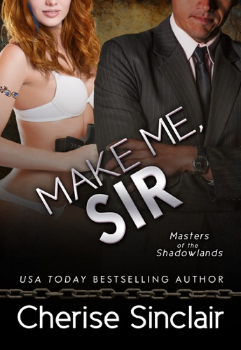 Cherise Sinclair - Make Me, Sir