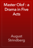 August Strindberg - Master Olof : a Drama in Five Acts artwork
