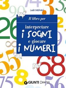 Il libro per interpretare i sogni e giocare i numeri Book Cover