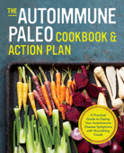The Autoimmune Paleo Cookbook & Action Plan