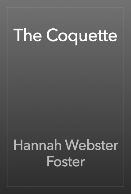 the coquette hannah webster foster