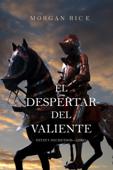 El Despertar Del Valiente (Reyes y Hechiceros—Libro 2) Book Cover