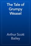 The Tale of Grumpy Weasel