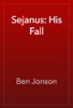 Ben Jonson - Sejanus: His Fall artwork