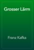 Franz Kafka - Grosser Lärm ilustración