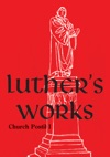 Luthers Works Volume 75