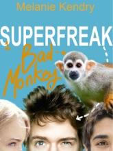 Superfreak: Bad Monkey