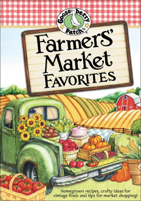 Farmers' Market Favorites - Gooseberry Patch book