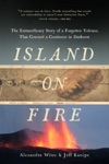 Island On Fire The Extraordinary Story Of A Forgotten Volcano That Changed The World