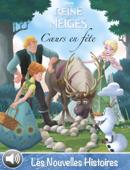 Cœurs en fête - La Reine des Neiges - Les nouvelles histoires