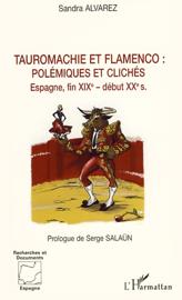 Tauromachie et flamenco : Polémiques et clichés