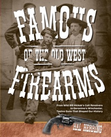 FAMOUS FIREARMS OF THE OLD WEST