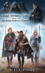 Though Darkness Comes Book 3 Of The Remus Rothwyn Chronicles