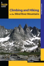 Climbing And Hiking In The Wind River Mountains: Third Edition