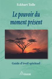 Le pouvoir du moment présent Par Le pouvoir du moment présent