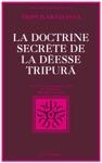 La Doctrine Secrte De La Desse Tripur