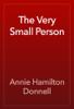 Annie Hamilton Donnell - The Very Small Person artwork