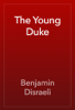 Benjamin Disraeli - The Young Duke artwork
