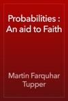 Probabilities  An Aid To Faith