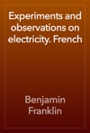 Experiments And Observations On Electricity French
