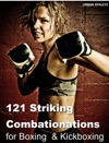 121 Striking Combationations          For Boxing   Kickboxing