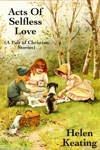 Acts Of Selfless Love A Pair Of Christian Stories