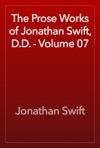 The Prose Works Of Jonathan Swift DD - Volume 07