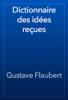 Gustave Flaubert - Dictionnaire des idées reçues artwork