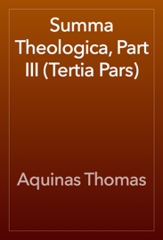 Summa Theologica, Part III (Tertia Pars) book