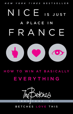 Nice Is Just a Place in France - The Betches book