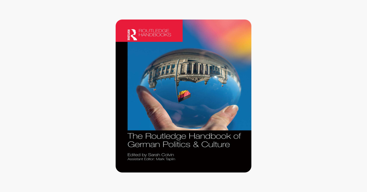 The Routledge Handbook of German Politics & Culture (Routledge Handbooks)