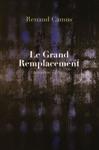 Le Grand Remplacement Troisime Dition