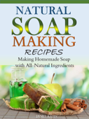 Natural Soap-Making Recipes