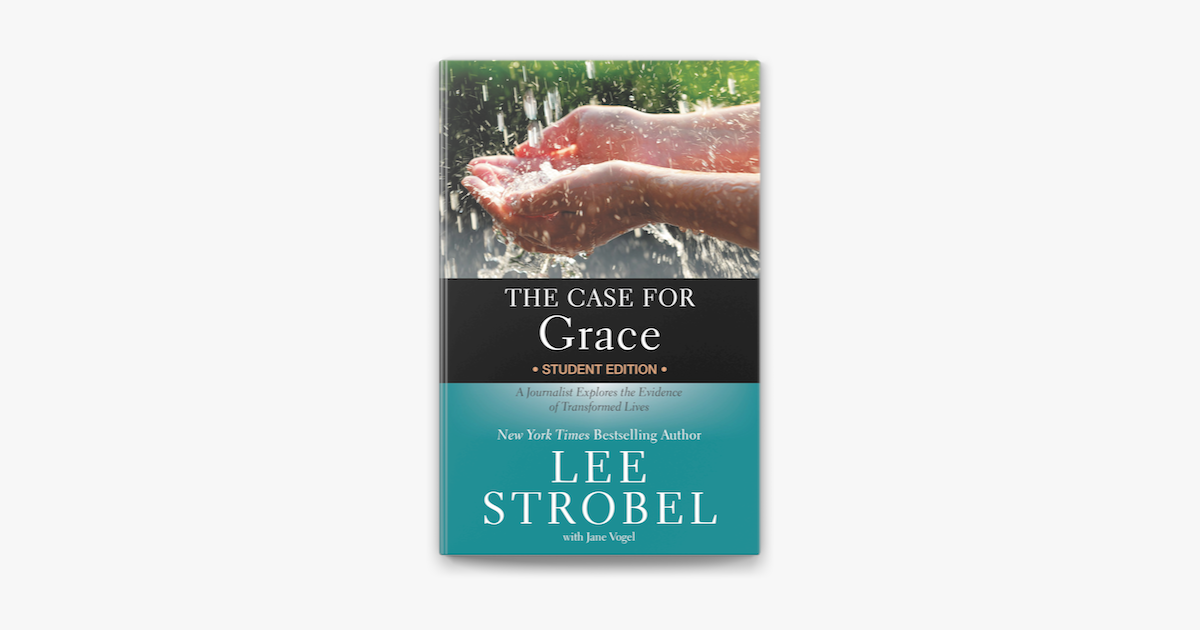 The Case for Grace Student Edition - Lee Strobel