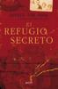 El refugio secreto - Corrie ten Boom, John Sherrill, Elizabeth Sherrill & Felicitas Santiago