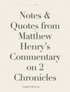 Notes  Quotes From Matthew Henrys Commentary On 2 Chronicles