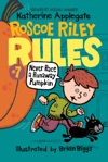 Roscoe Riley Rules 7 Never Race A Runaway Pumpkin