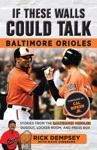 If These Walls Could Talk Baltimore Orioles