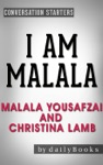 I Am Malala The Girl Who Stood Up For Education And Was Shot By The Taliban By Malala Yousafzai And Christina Lamb  Conversation Starters