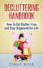 Cindy Kole - Decluttering Handbook: How To Get Clutter-Free and Stay Organized for Life grafismos