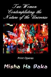 Two Women Contemplating The Nature Of The Universe Print Operas