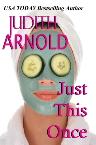 Judith Arnold - Just This Once