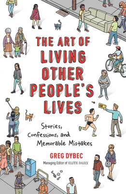 The Art of Living Other People's Lives - Greg Dybec book