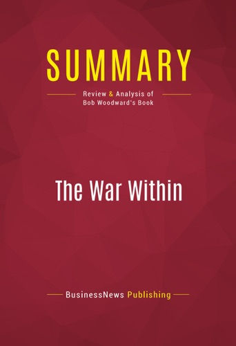 BusinessNews Publishing - Summary: The War Within