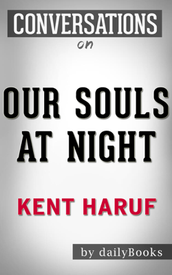 Our Souls at Night: A Novel By Kent Haruf  Conversation Starters - Daily Books book
