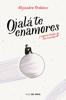 Ojalá te enamores - Alejandro Ordóñez
