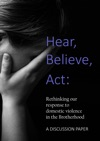Hear Believe Act Rethinking Our Response To Domestic Violence In The Brotherhood A Discussion Paper