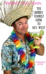 Terrance Talks Travel The Quirky Tourist Guide To Key West