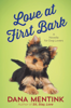 Dana Mentink - Love at First Bark (Short Story)  artwork